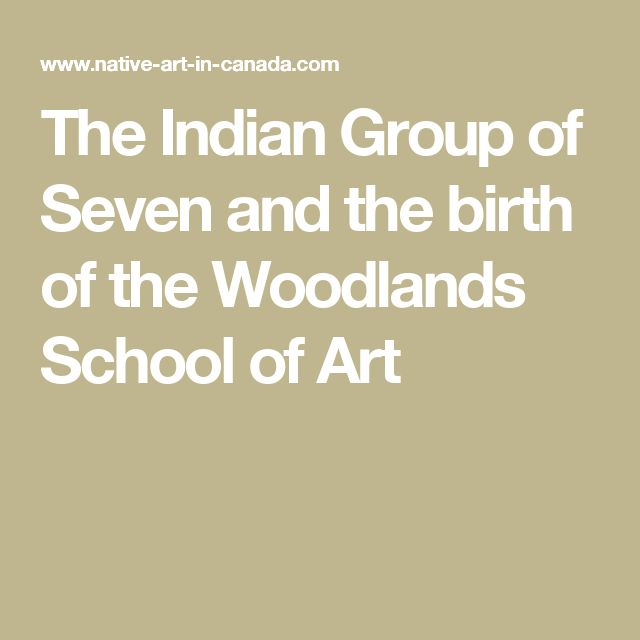 The Indian Group of Seven and the birth of the Woodlands School of Art