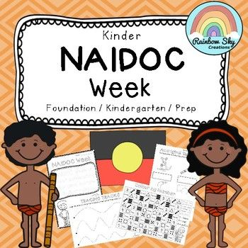 Kindergarten NAIDOC Week Pack {Foundation/Prep} This pack consists of 10 activities designed to encourage students to think about the message of NAIDOC Week and to recognise the contributions of Indigenous Australians to our country.