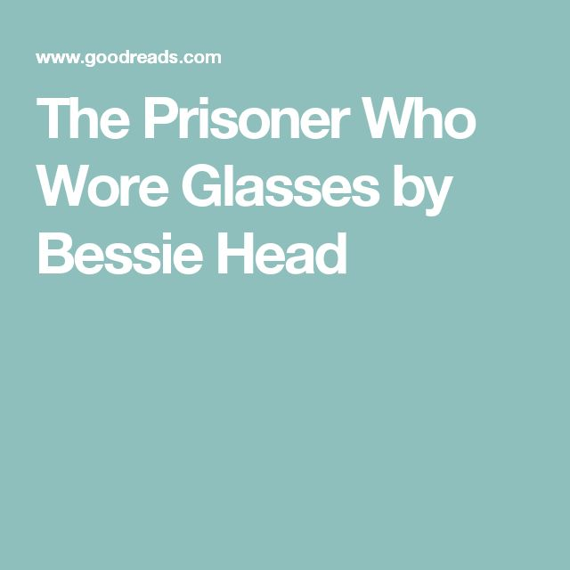 the universal themes in the lesson and the prisoner who wore glasses The prisoner who wore glasses is about a group of black prisoners called span one in a south african work camp hannetjie was a new prison guard brille is the prisoner who wore glasses hannetjie punished brille for stealing and talking back brille caught hannetjie stealing fertilizer and used it.