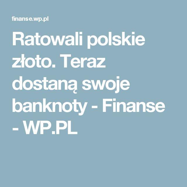 Ratowali polskie złoto. Teraz dostaną swoje banknoty - Finanse - WP.PL