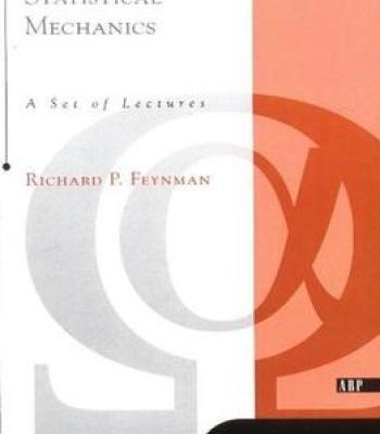 Statistical Mechanics (Frontiers In Physics) By Richard P. Feynman PDF