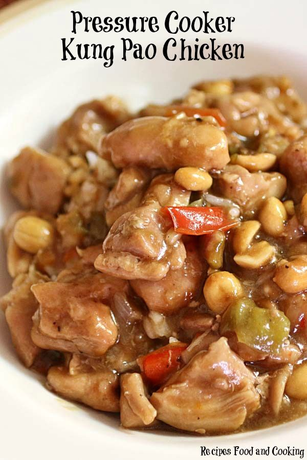 Pressure Cooker Kung Pao Chicken with peppers, peanuts and hot pepper flakes. - Recipes Food and Cooking