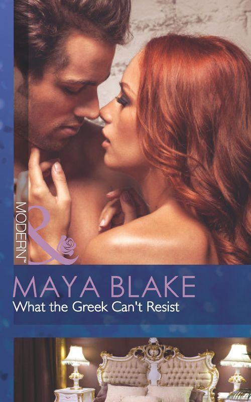 What the Greek Can't Resist (Mills & Boon Modern) (The Untamable Greeks - Book 2) eBook: Maya Blake: Amazon.co.uk: Kindle Store