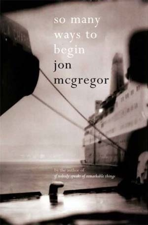So Many Ways to Begin by Jon McGregor