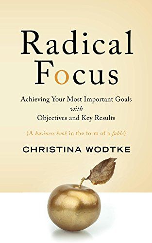 Niel picked up Radical Focus: Achieving Your Most Important Goals with Objectives and Key Results