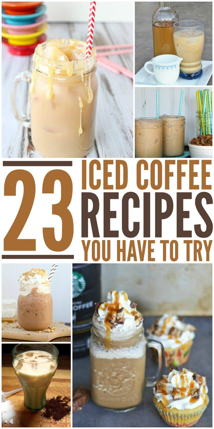 23 Iced Coffee Recipes You Have To Try ~ Simple and easy to a little more complex but all delicious!