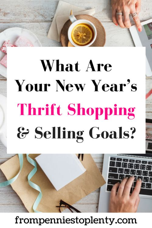 What Are Your New Year's Thrift Shopping & Selling Goals? – Best of From Pennies to Plenty
