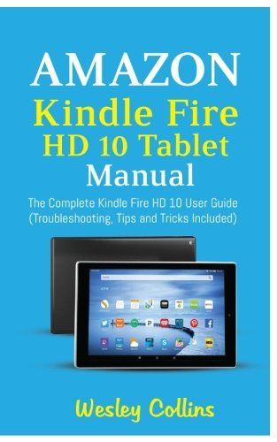 amazon kindle fire hd 10 tablet manual the complete kindle fire hd rh pinterest com user's guide for kindle fire hd 7 (5th generation) user guide for kindle fire hd 10