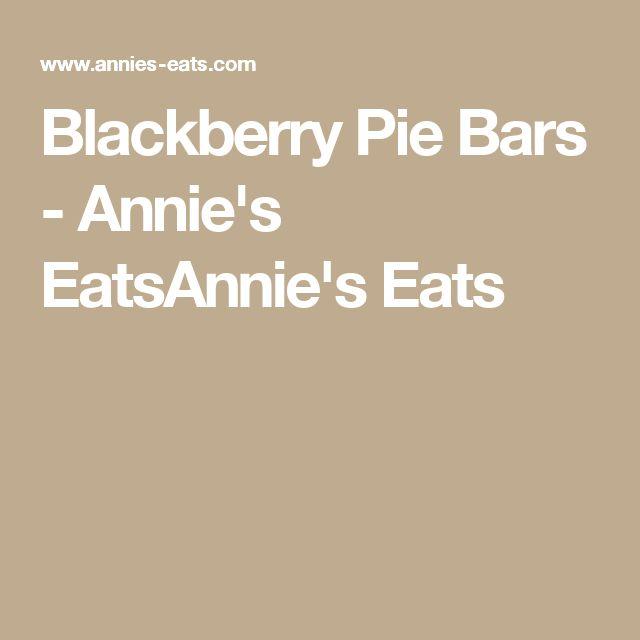 Blackberry Pie Bars - Annie's EatsAnnie's Eats