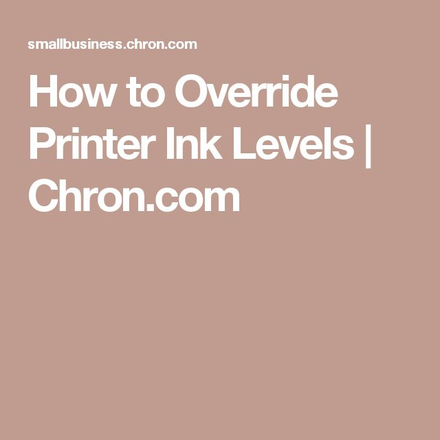 How to Override Printer Ink Levels | Chron.com