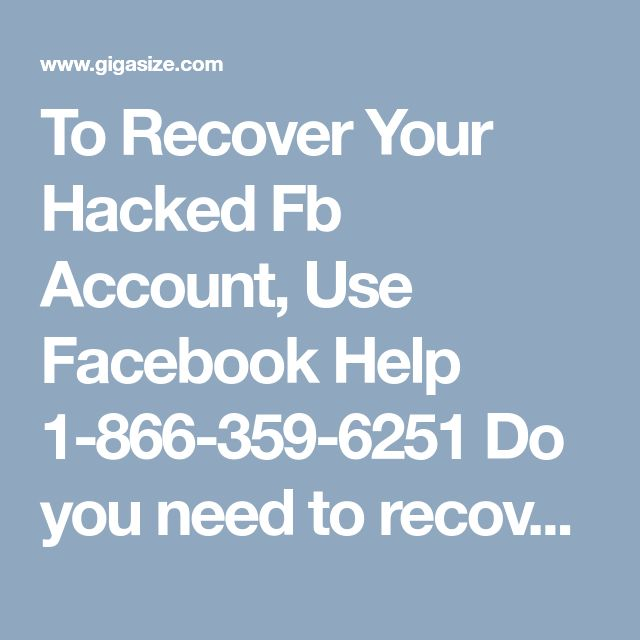 To Recover Your Hacked Fb Account, Use Facebook Help 1-866-359-6251  Do you need to recover your hacked account? Don't you know how? If yes, then call us at our Facebook Help number 1-866-359-6251 to get the proper way to resolution your query. Our technical geeks will give you their best in eliminating your worries as they solve all your issues like as their own. For more information: http://www.monktech.net/facebook-contact-help-line-number.html