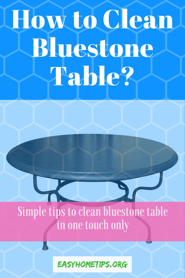 How to Clean Bluestone Table Top easily