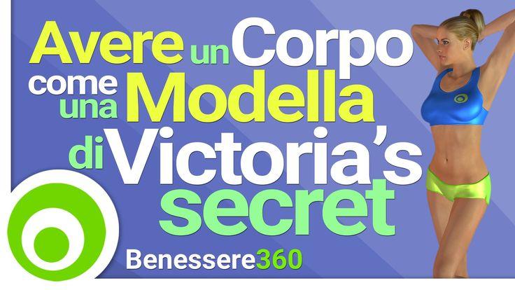 Come Avere un Corpo Come una Modella di Victoria's Secret - Allenamento ...