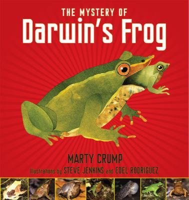 The Mystery of Darwin's Frog - Martha Crump Here, for the first time, is