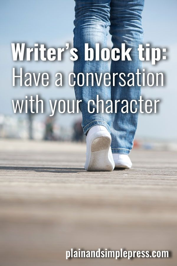 Another idea on how to get over writer's block - I was having trouble finding out the name in one of my stories and I asked him out loud what it was - he spelled it out straightaway but didn't pronounce it - I hope I am saying it right :)