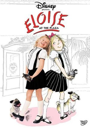 Eloise at the Plaza -most ADORABLE movie ever! <3
