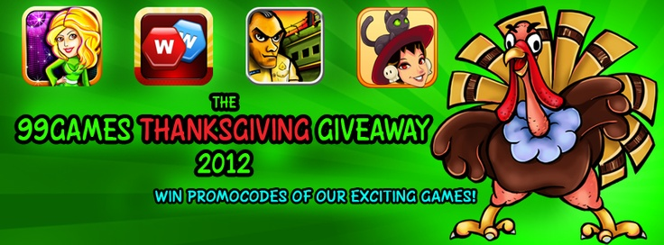 Have you submitted your entry yet for the Thanksgiving Giveaway yet? Then check out: http://www.99games.in/blog123/?p=1093   to let us know what you are thankful for this Thanksgiving and you could win a promocode for one of our exciting titles :)