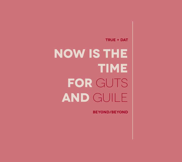 Now is the time for guts and guile. Elizabeth Taylor