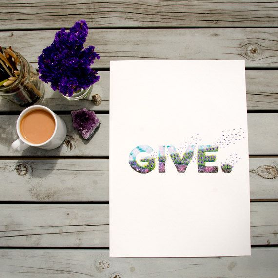 """""""Give"""" print from hand- painted original lettering painting.    #lettering #typography #handlettering #typographicprint #motivational #quotes #painting"""