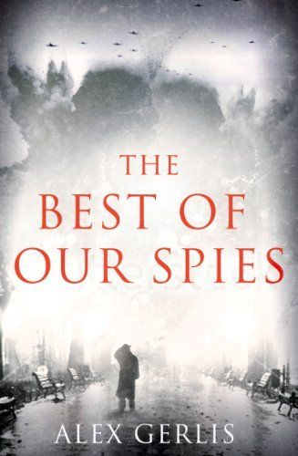 The Best of Our Spies by Alex Gerlis, http://www.amazon.com.au/dp/B00APDZSXQ/ref=cm_sw_r_pi_dp_vn.Zvb0CCRBTS