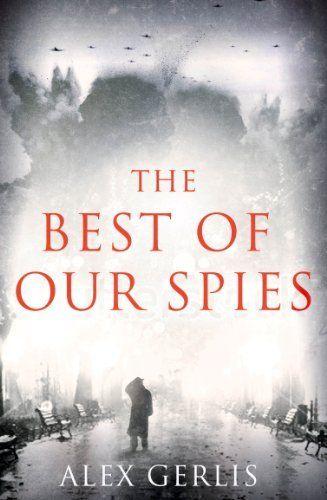 The Best of Our Spies by Alex Gerlis, http://www.amazon.com.au/dp/B00APDZSXQ/ref=cm_sw_r_pi_dp_vn.Zvb0CCRBTS