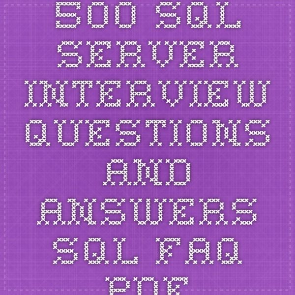 500 Sql server interview questions and answers - SQL FAQ PDF - interview questions for servers