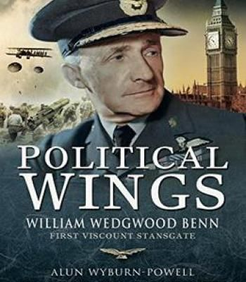 Political Wings: William Wedgwood Benn First Viscount Stansgate PDF