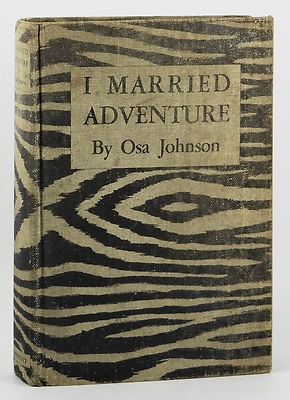 I Married Adventure ~SIGNED by OSA JOHNSON~ 1940 Hardcover ~1st/3rd Edition