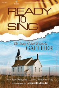 Ready to Sing the Songs of Bill & Gloria Gaither (Preview Pak)