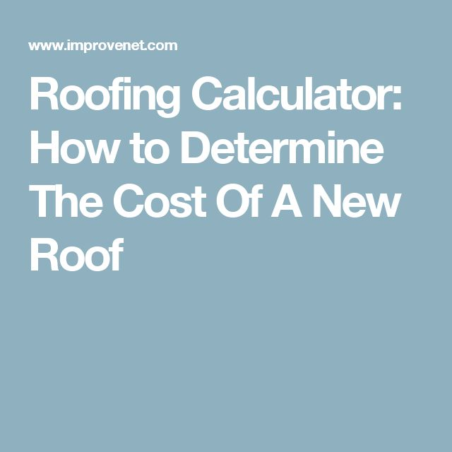 Roofing Calculator: How To Determine The Cost Of A New Roof