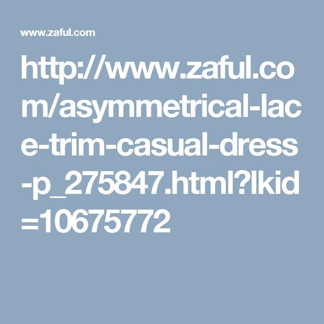 http://www.zaful.com/asymmetrical-lace-trim-casual-dress-p_275847.html?lkid=10675772