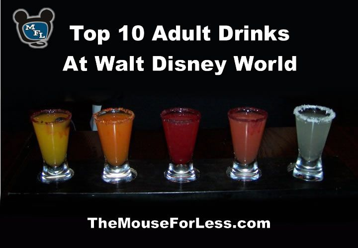 Top 10 adult drinks at Walt Disney World...yes please!