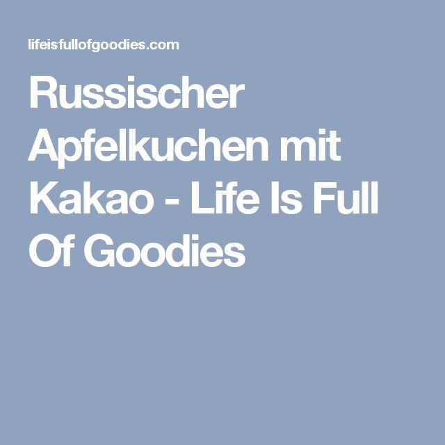 Russischer Apfelkuchen mit Kakao - Life Is Full Of Goodies