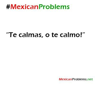 Scariest phrase as a kid ever!  Translation: calm down or i'll calm you down
