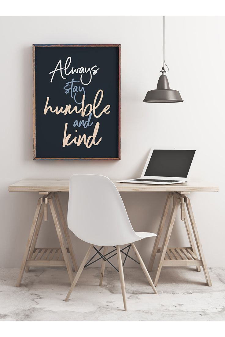 Always stay humble and kind print. This blue and beige art is perfect for any room. Inspiration, quote, typography, living room, bedroom, wall art, printable, download