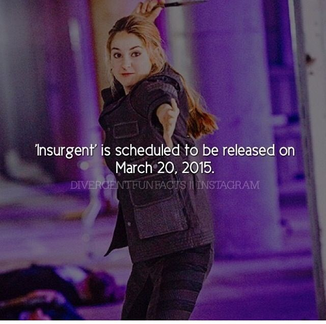 Insurgent is scheduled to be released on March 20, 2015. # ...