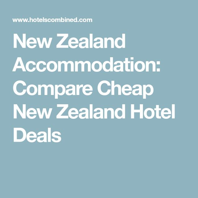 New Zealand Accommodation: Compare Cheap New Zealand Hotel Deals