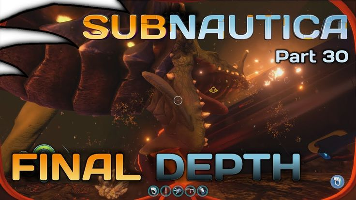 Final Depth | Subnautica | Part 30 | Full Release | 4K