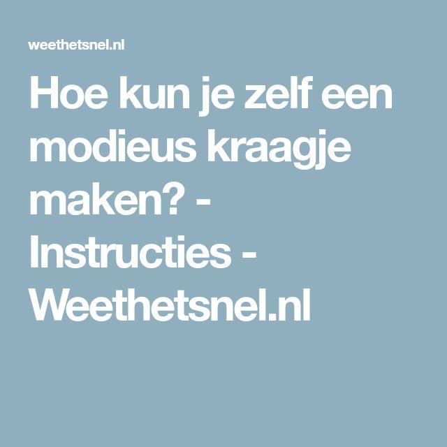Hoe kun je zelf een modieus kraagje maken? - Instructies - Weethetsnel.nl