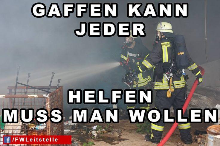"""""""Gaffen kann jeder. Helfen muss man wollen""""  #FFW #FW #Feuerwehr #Freiwillige…"""