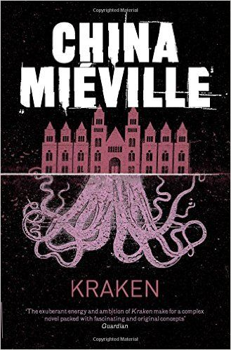 A chance discovery - magic. Literally. Changed my view on speculative fiction. Kraken: Amazon.co.uk: China Miéville: 9780330492324: Books