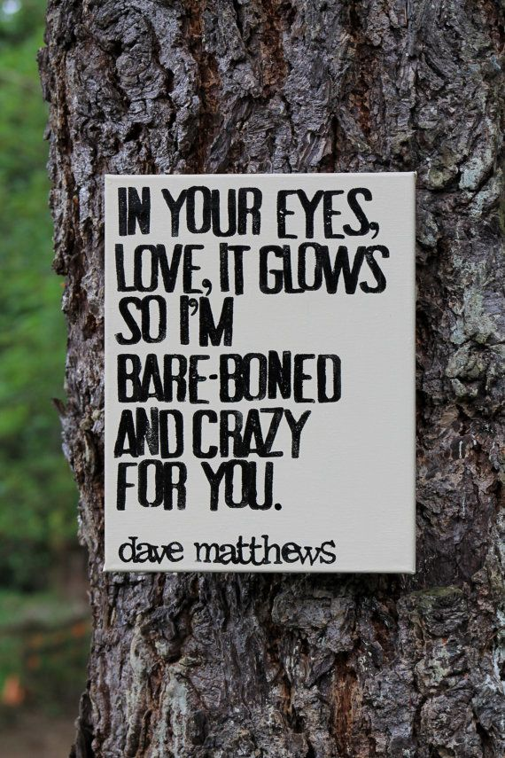 "Wedding lyrics for Bride and groom.  Lyrics from ""Crash into me"" on 11x14 canvas.  Dave Matthews by Houseof3"