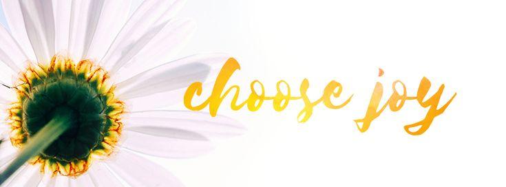 Timeline Cover: Choose Joy. #timeline cover #facebook #facebookcover