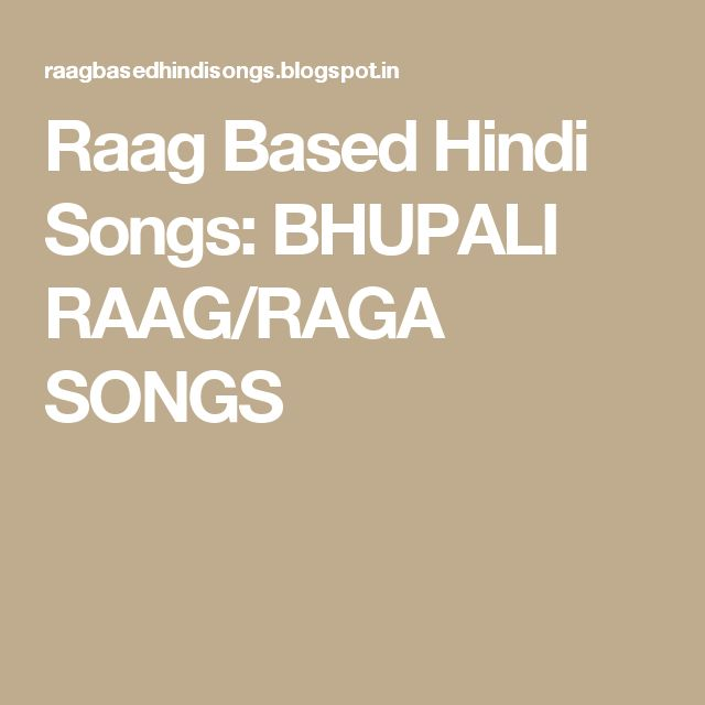 hindi film songs based on raags Puzzles - guess the raag for these bollywood songs.