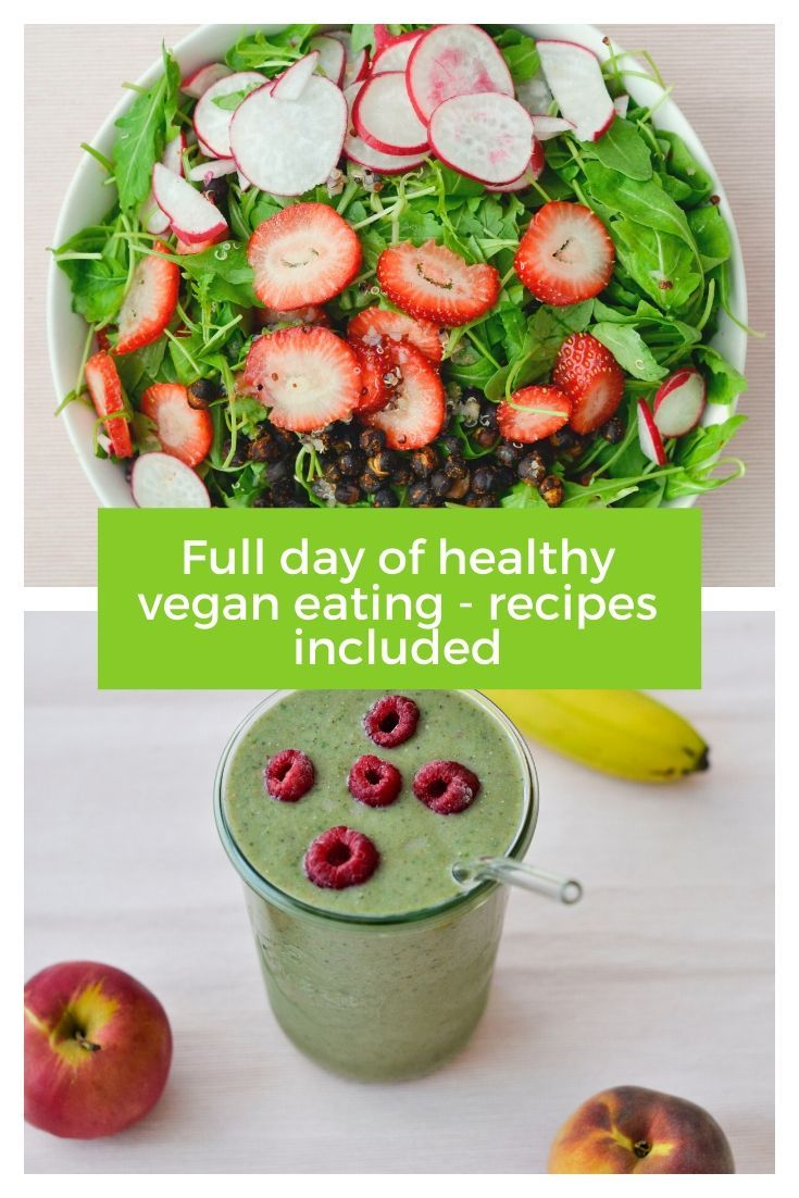 What I Eat In A Day On A Healthy Vegan Diet Recipes In 2020 Healthy Vegan Diet Healthy Food Inspiration Vegan Diet Recipes