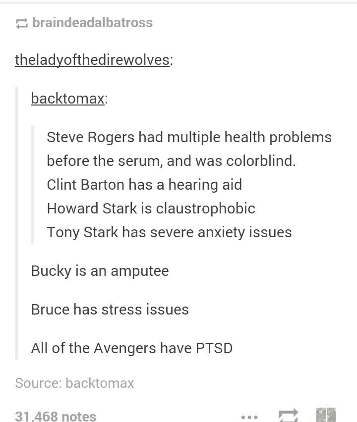 There you go. None of the Avengers are perfect. They all suffer from what normal humans would have deal with when faced with traumatic events like saving the world. Yet, despite all of their diagnosed shortcomings, they're still heroes. I see it as if they can be heroes, then so can we.