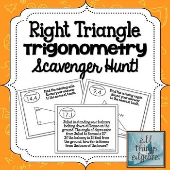 This scavenger hunt activity consists of 16 problems in which students will practice finding missing side and angles in right triangles using the sine, cosine, and tangent ratios. Simply print the 16 problems and scatter around the room, give each student a recording worksheet, group students, and assign them a place to start.