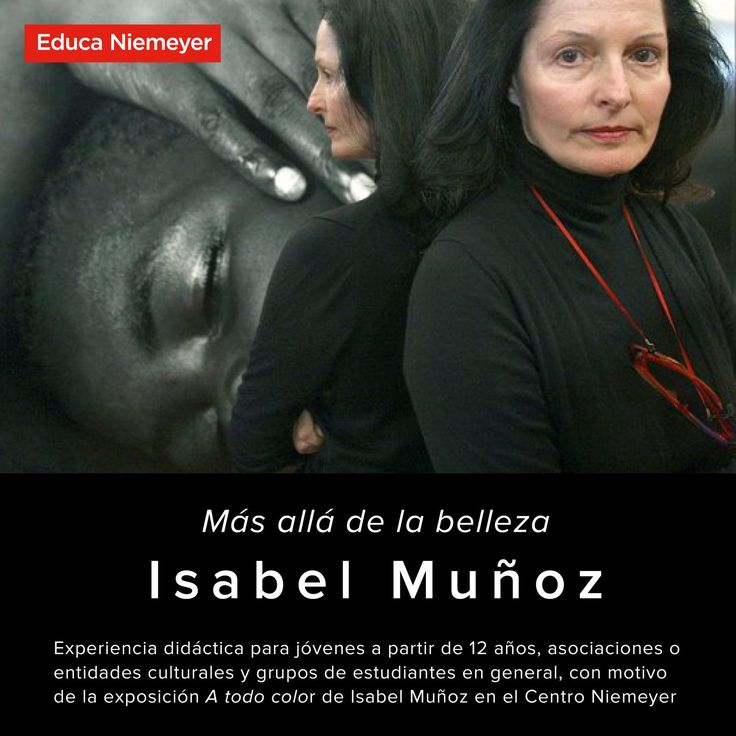 Visita a la exposición A todo color de Isabel Muñoz en el Centro Niemeyer de Avilés y taller de fotografía para jóvenes a partir de 12 años, asociaciones o entidades culturales y grupos de estudiantes en general acompañados de al menos un adulto responsable del grupo.
