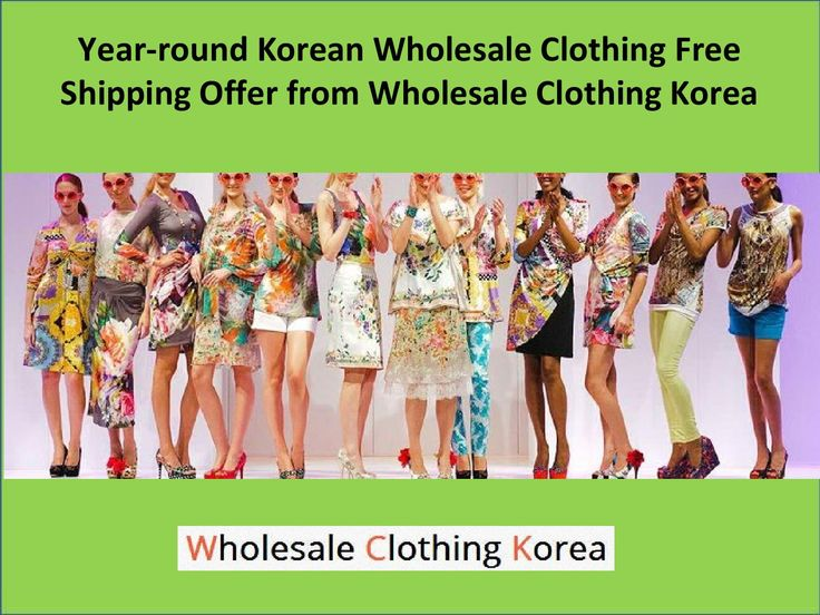 Year round korean wholesale clothing free shipping offer from wholesale clothing korea  The hottest range of Korean fashion products are attracting people from all over the world. Now you have a chance to buy them at a wholesale price. Visit Wholesaleclothingkorea.com and checkout the products like, clothing, accessories, bags, shoes, shirts, top and many more.