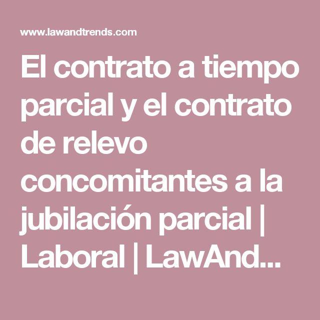 El contrato a tiempo parcial y el contrato de relevo concomitantes a la jubilación parcial | Laboral | LawAndTrends